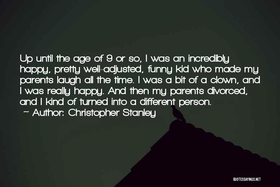 My Parents Funny Quotes By Christopher Stanley