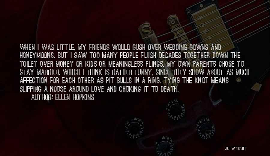 My Parents Funny Quotes By Ellen Hopkins