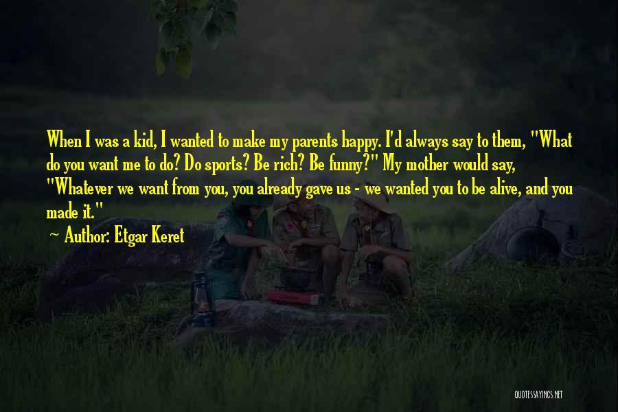 My Parents Funny Quotes By Etgar Keret