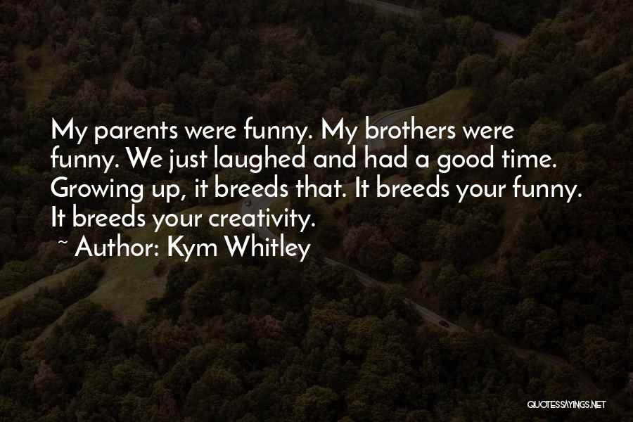My Parents Funny Quotes By Kym Whitley