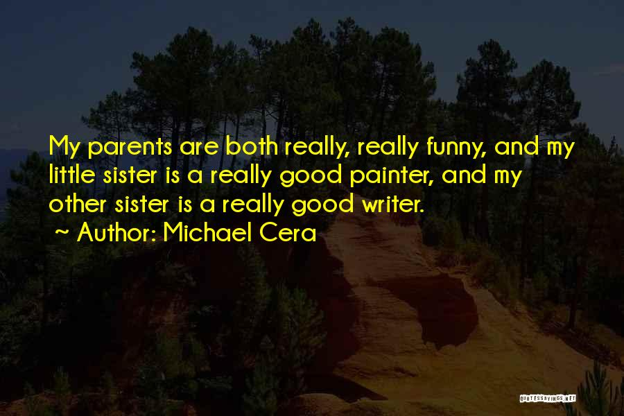 My Parents Funny Quotes By Michael Cera