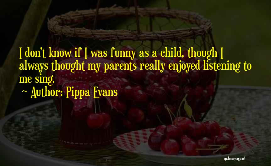 My Parents Funny Quotes By Pippa Evans