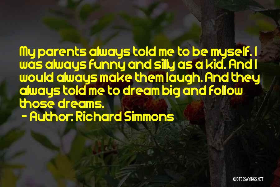 My Parents Funny Quotes By Richard Simmons