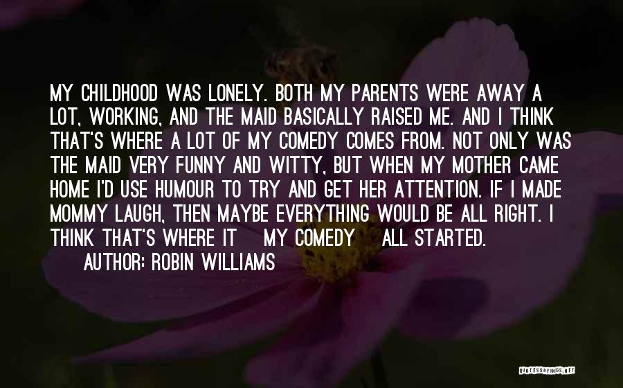 My Parents Funny Quotes By Robin Williams