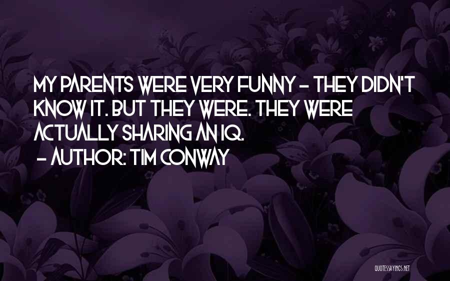 My Parents Funny Quotes By Tim Conway