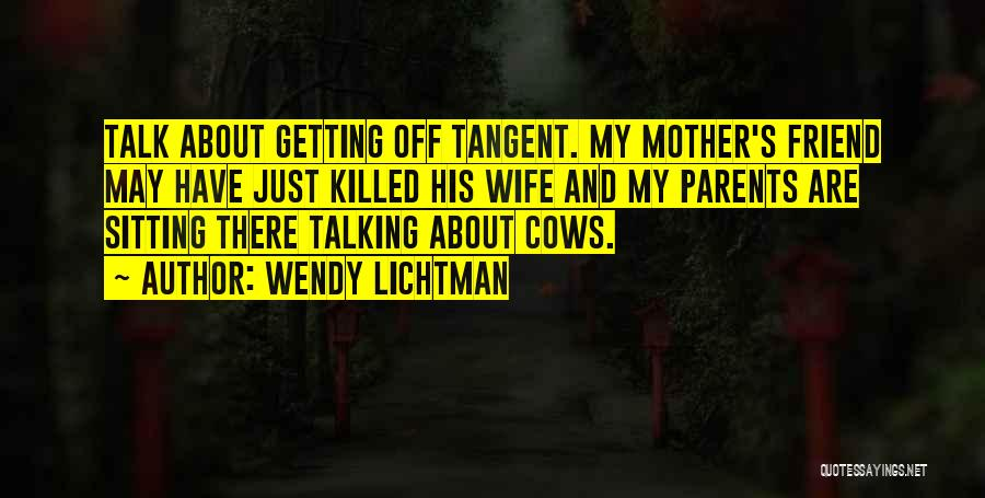 My Parents Funny Quotes By Wendy Lichtman
