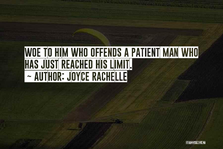 My Patience Has Limits Quotes By Joyce Rachelle