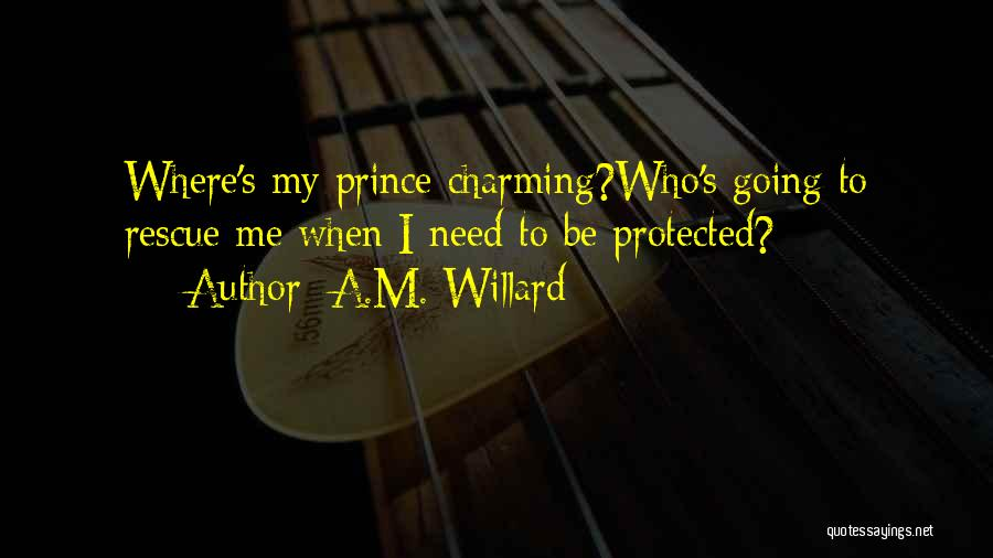 My Prince Charming Quotes By A.M. Willard
