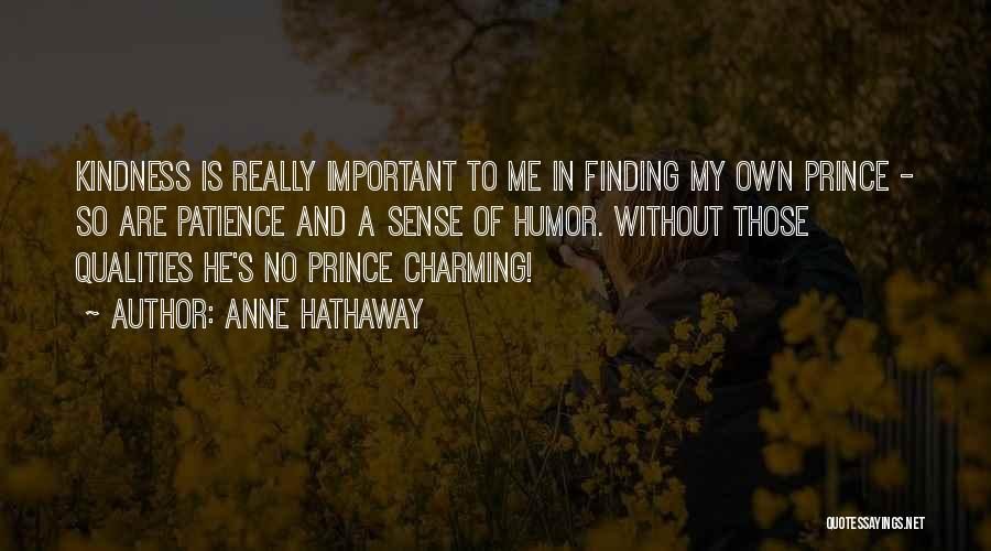 My Prince Charming Quotes By Anne Hathaway