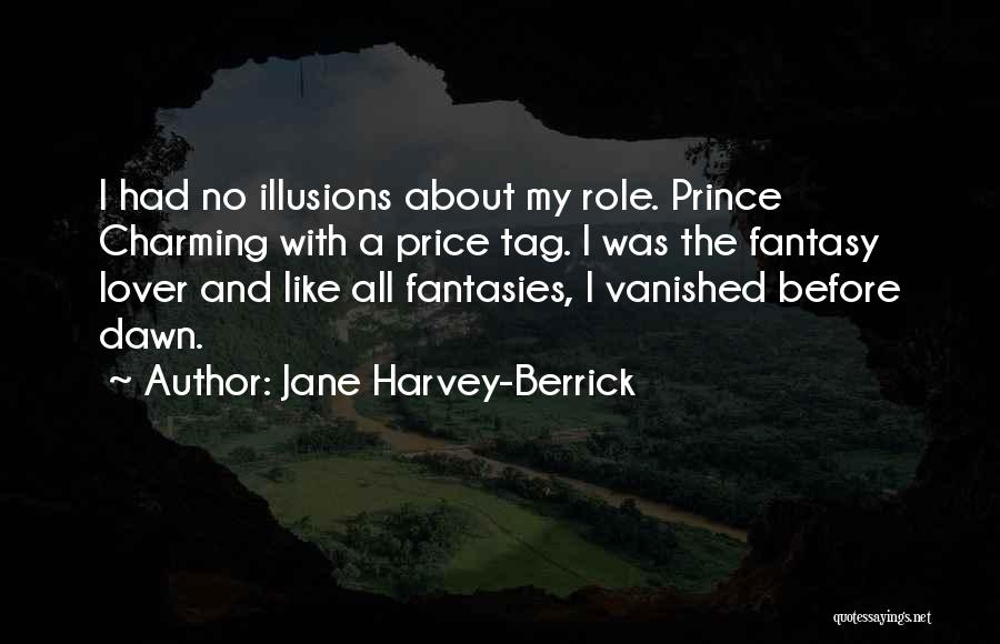 My Prince Charming Quotes By Jane Harvey-Berrick