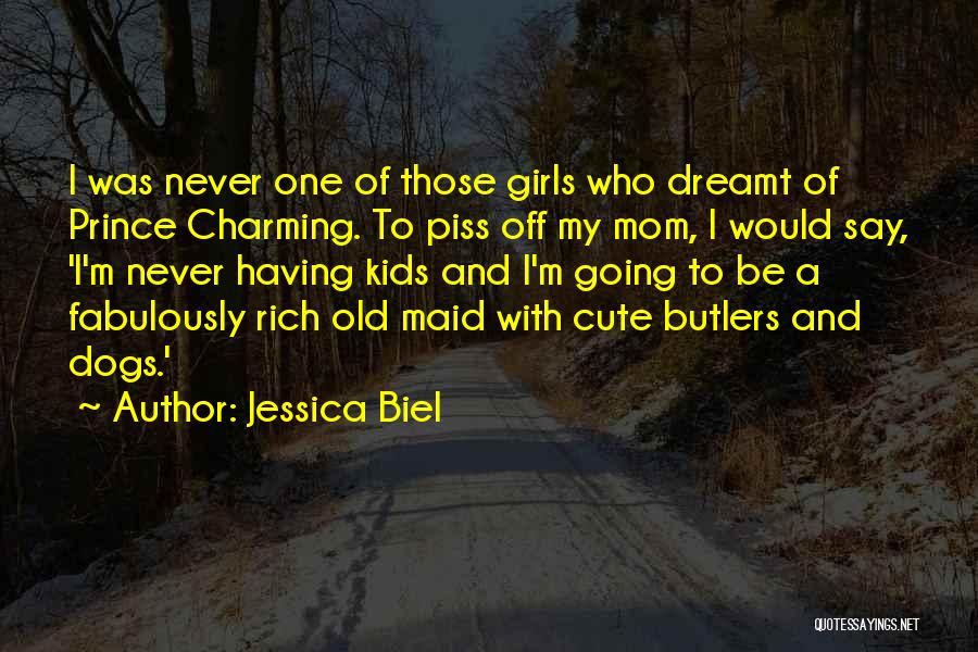 My Prince Charming Quotes By Jessica Biel