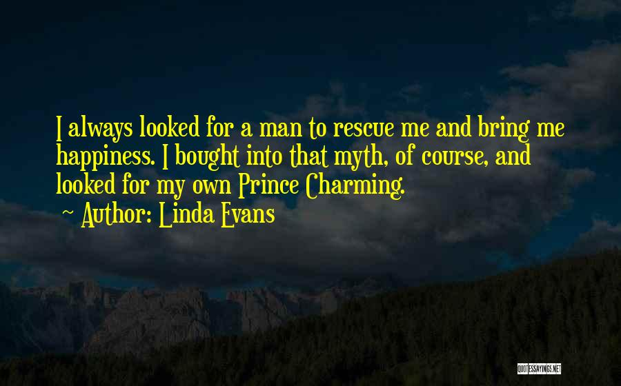 My Prince Charming Quotes By Linda Evans