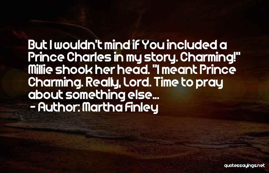 My Prince Charming Quotes By Martha Finley