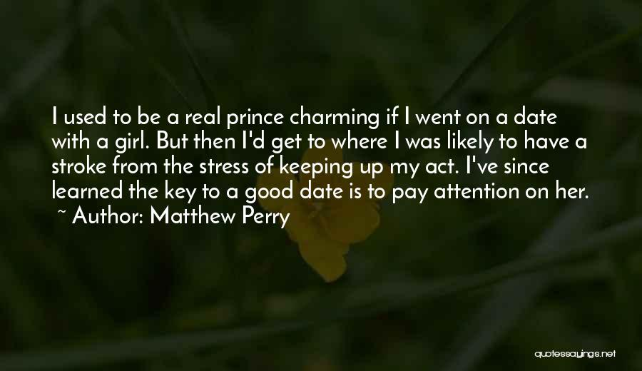 My Prince Charming Quotes By Matthew Perry