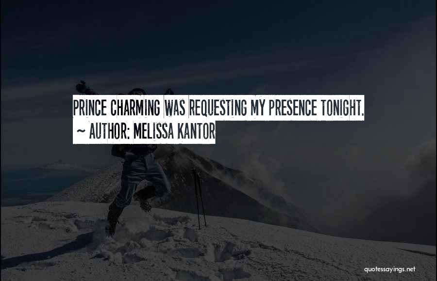 My Prince Charming Quotes By Melissa Kantor