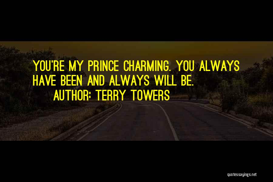 My Prince Charming Quotes By Terry Towers