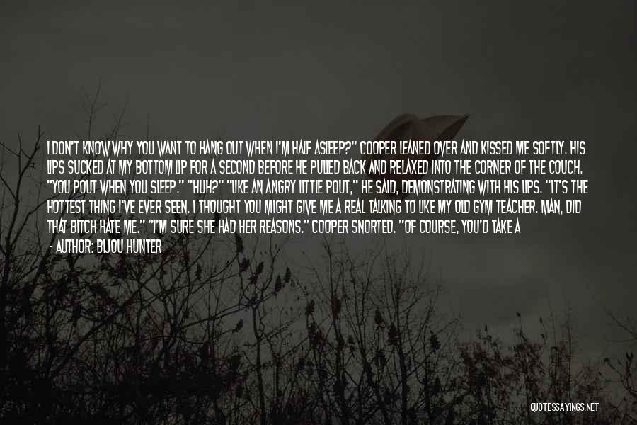 My Reasons Quotes By Bijou Hunter