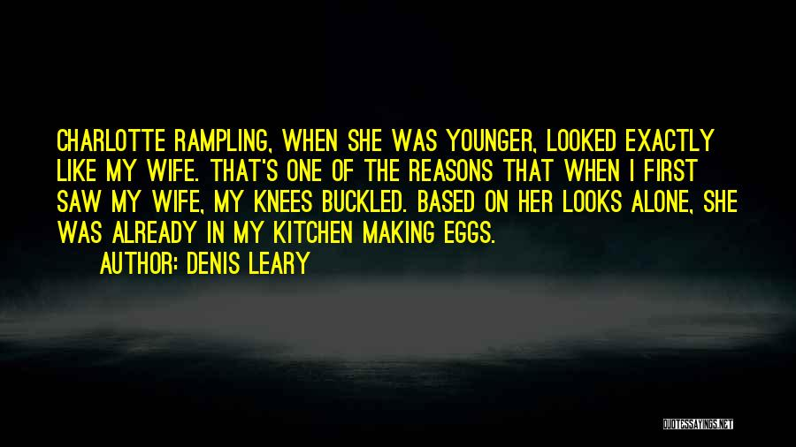 My Reasons Quotes By Denis Leary