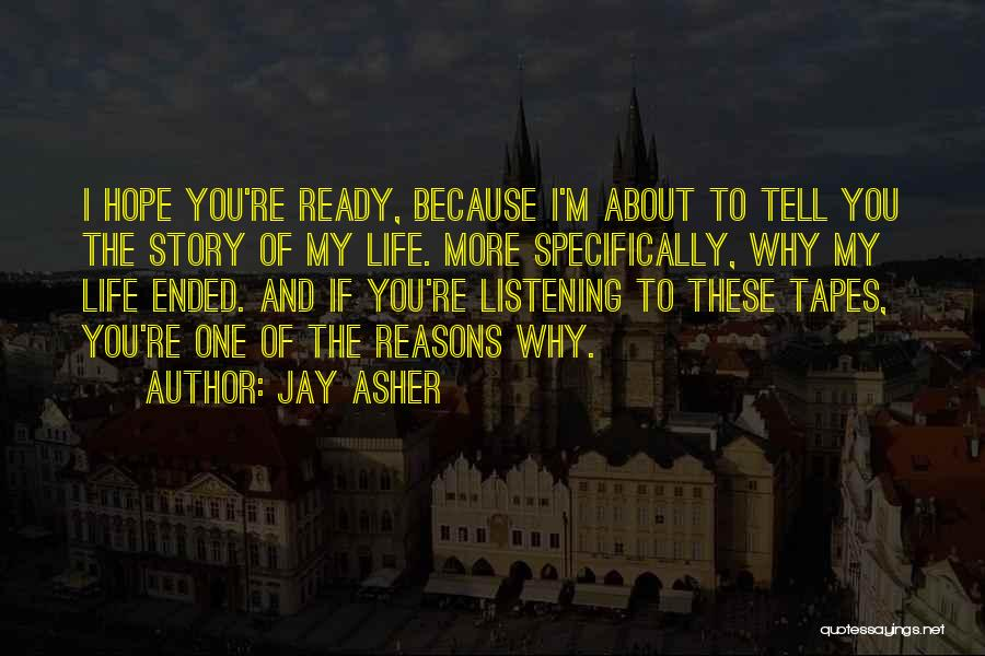 My Reasons Quotes By Jay Asher