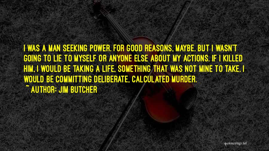 My Reasons Quotes By Jim Butcher