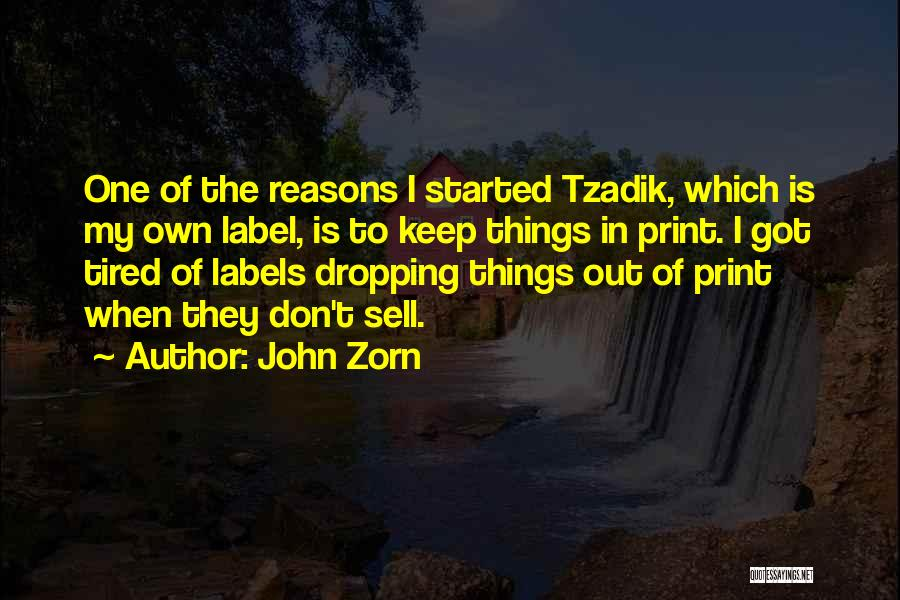 My Reasons Quotes By John Zorn