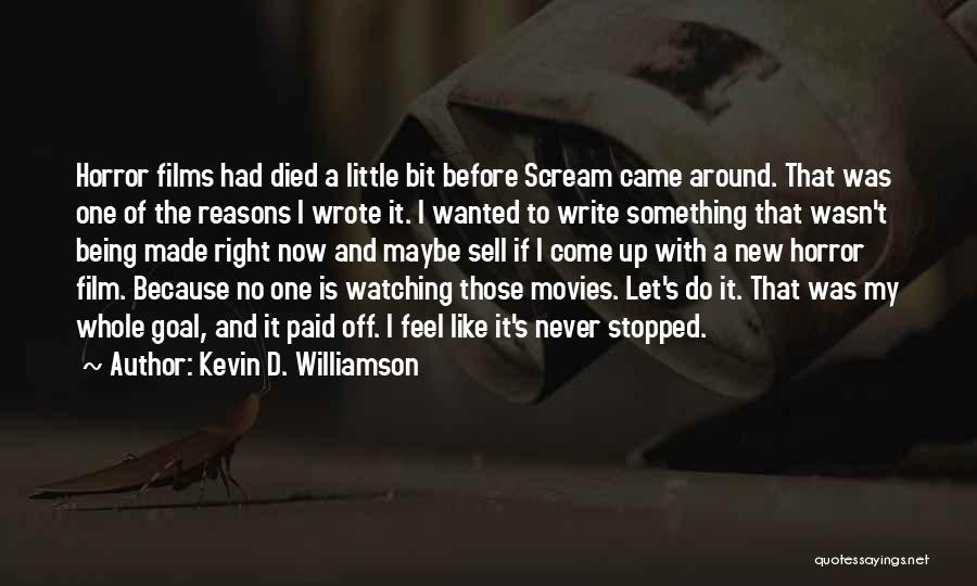 My Reasons Quotes By Kevin D. Williamson