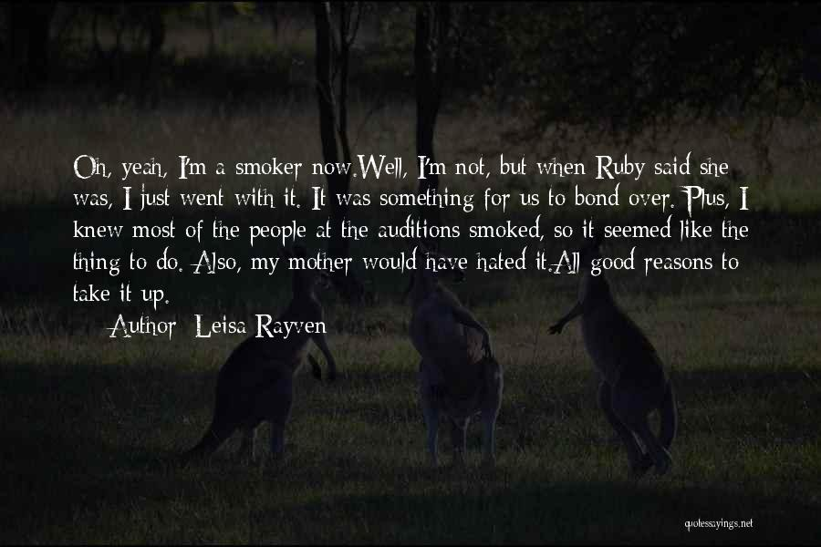 My Reasons Quotes By Leisa Rayven