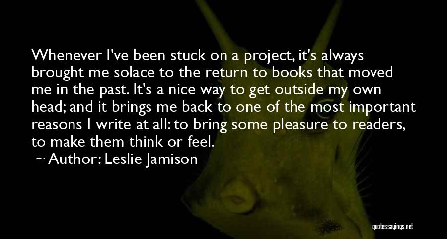 My Reasons Quotes By Leslie Jamison