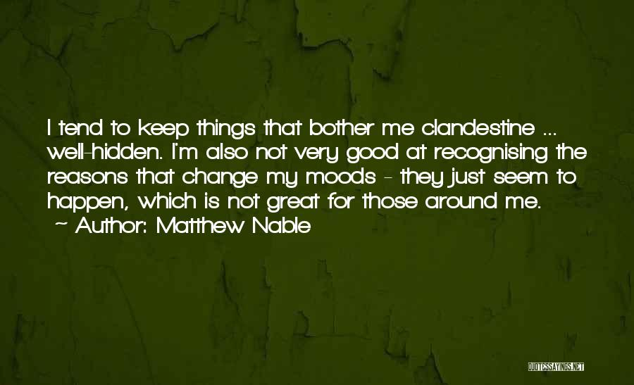 My Reasons Quotes By Matthew Nable