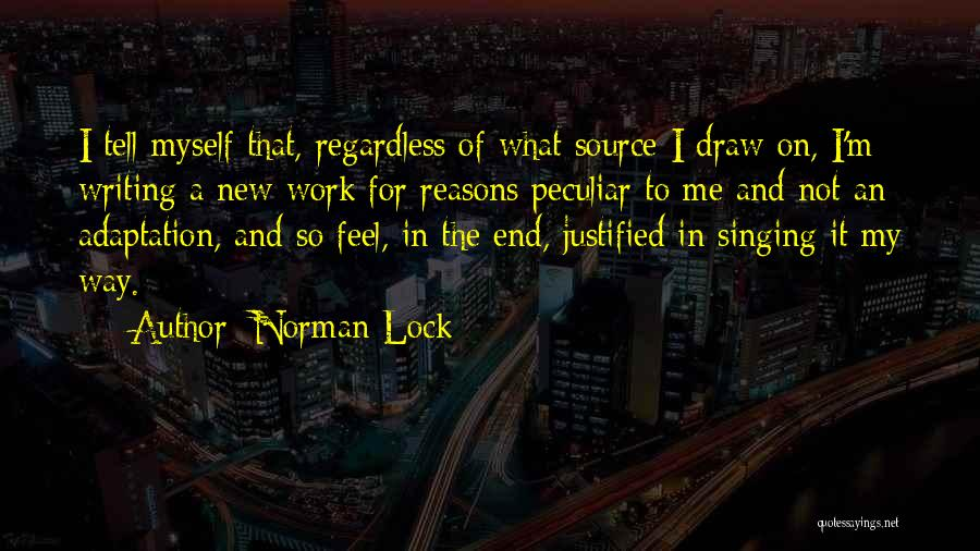 My Reasons Quotes By Norman Lock