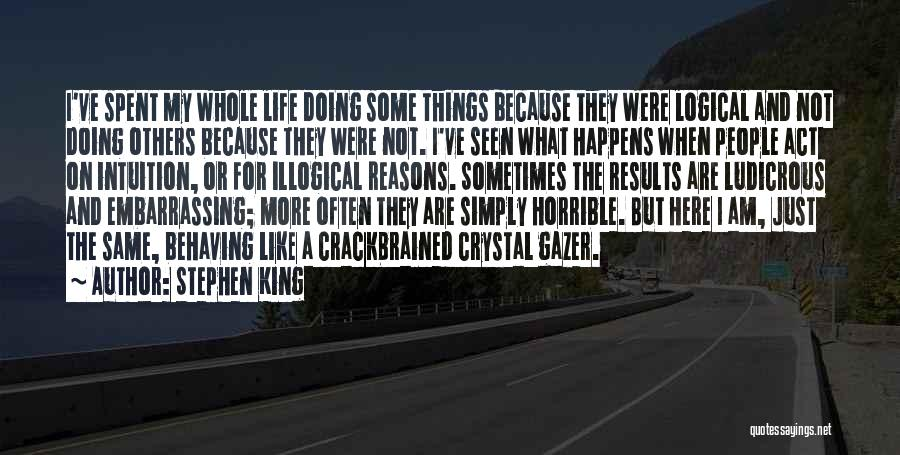 My Reasons Quotes By Stephen King