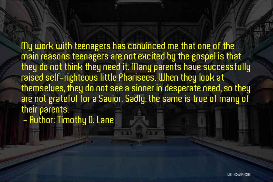 My Reasons Quotes By Timothy D. Lane