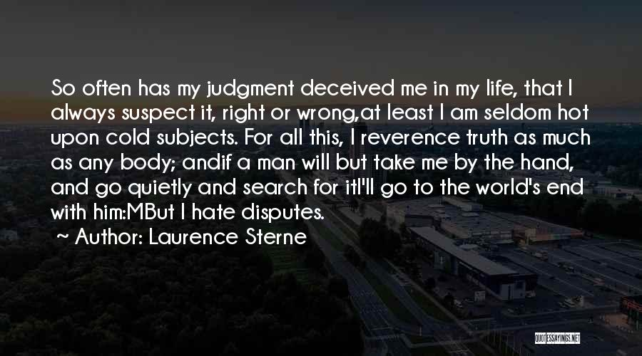My Right Hand Man Quotes By Laurence Sterne