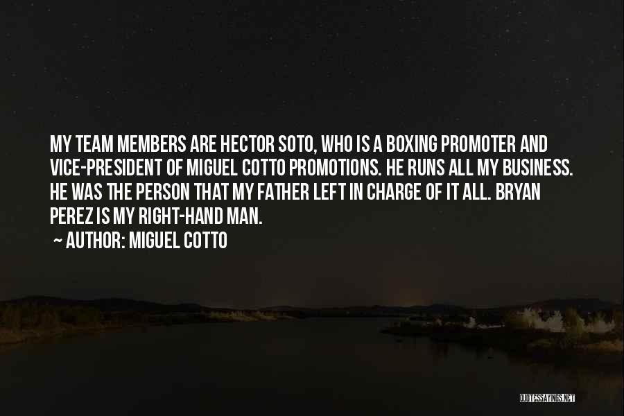 My Right Hand Man Quotes By Miguel Cotto