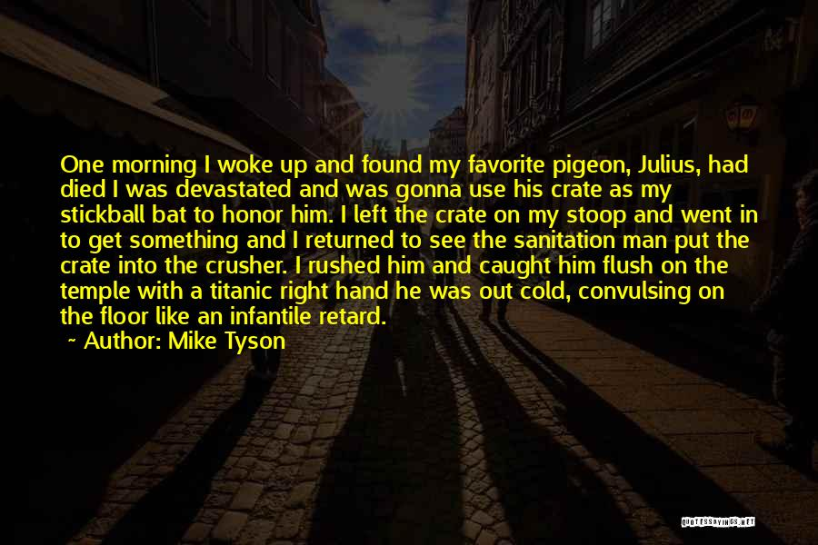 My Right Hand Man Quotes By Mike Tyson