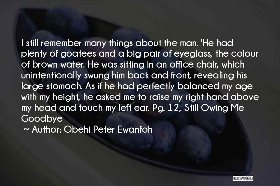 My Right Hand Man Quotes By Obehi Peter Ewanfoh