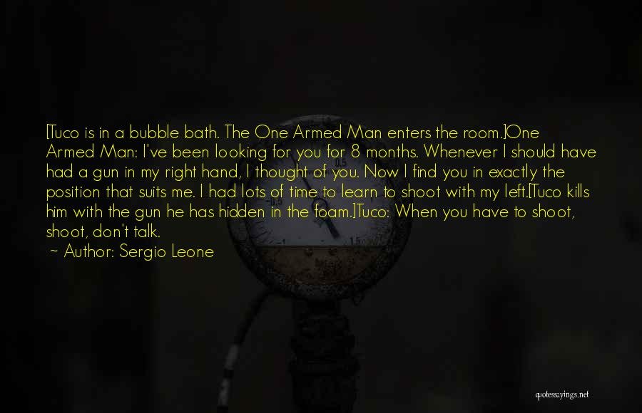 My Right Hand Man Quotes By Sergio Leone
