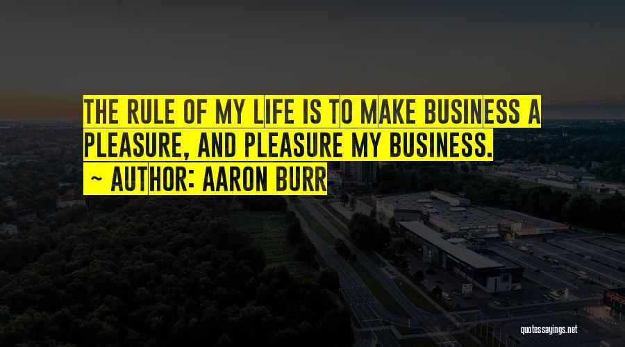My Rule Quotes By Aaron Burr