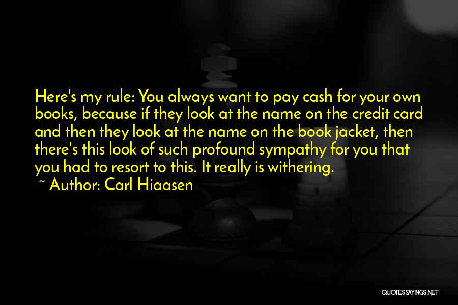 My Rule Quotes By Carl Hiaasen