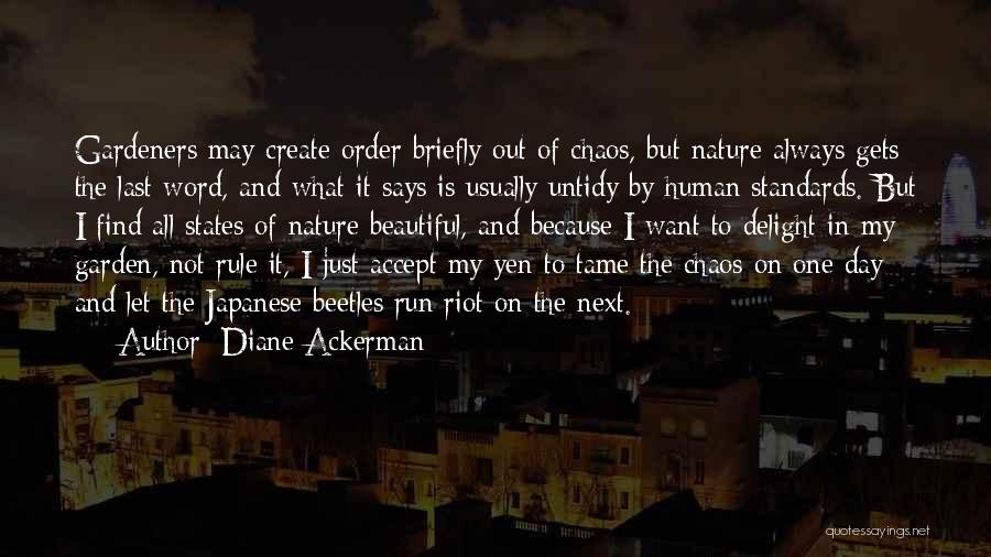 My Rule Quotes By Diane Ackerman