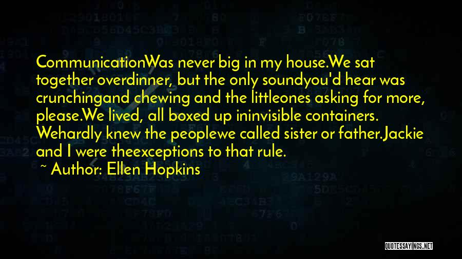 My Rule Quotes By Ellen Hopkins