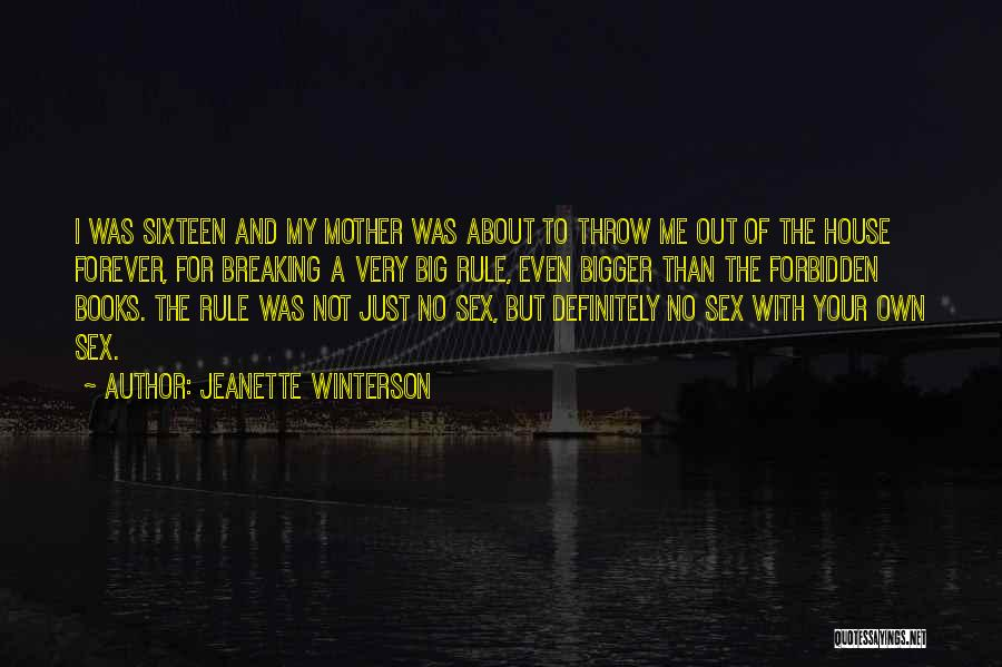My Rule Quotes By Jeanette Winterson