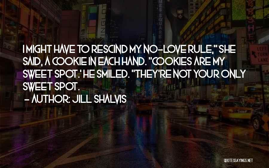 My Rule Quotes By Jill Shalvis