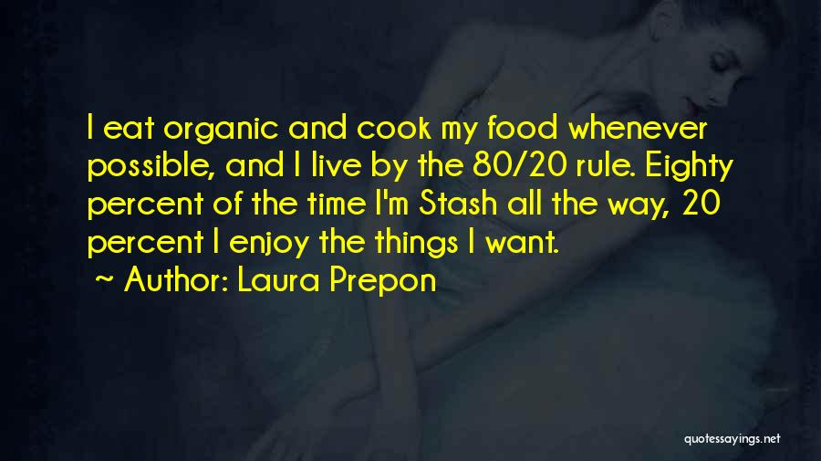 My Rule Quotes By Laura Prepon