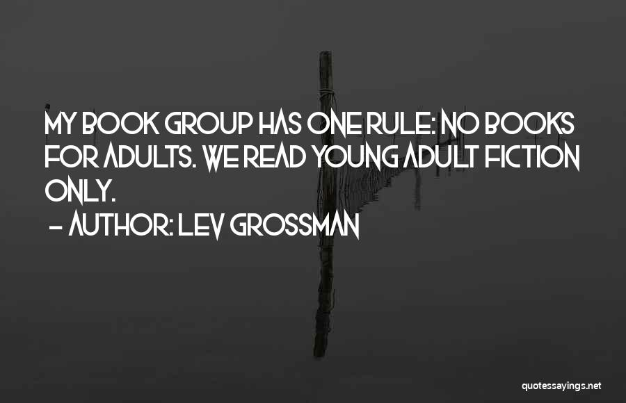 My Rule Quotes By Lev Grossman