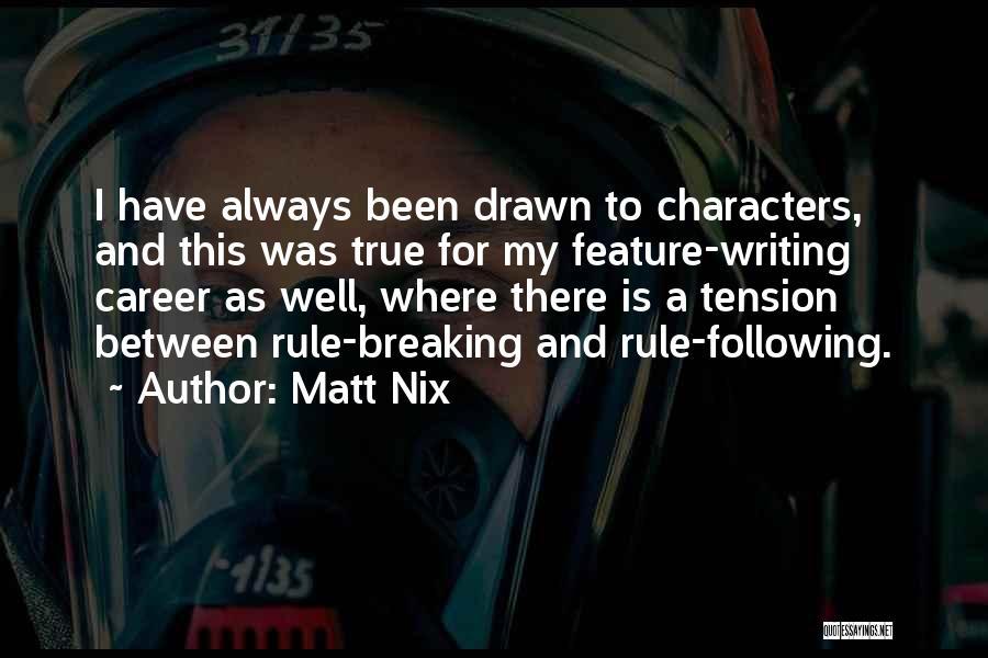 My Rule Quotes By Matt Nix