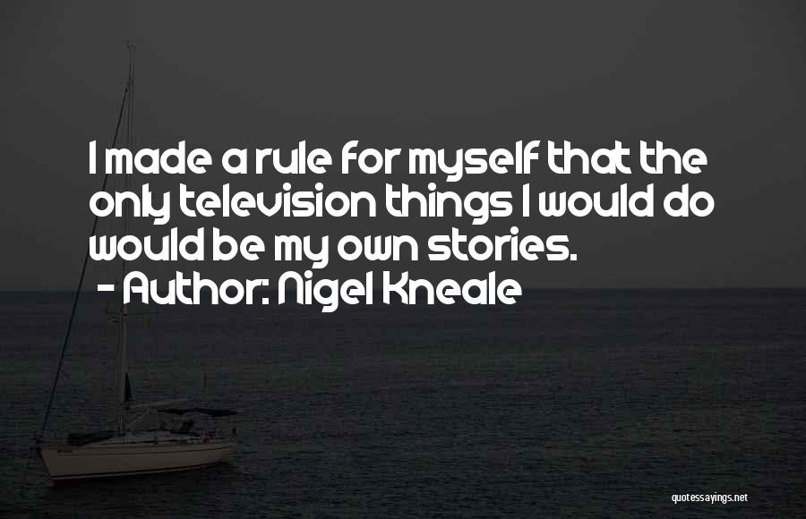 My Rule Quotes By Nigel Kneale