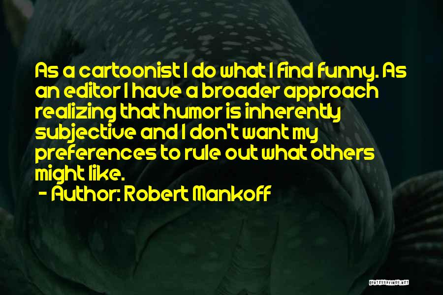My Rule Quotes By Robert Mankoff