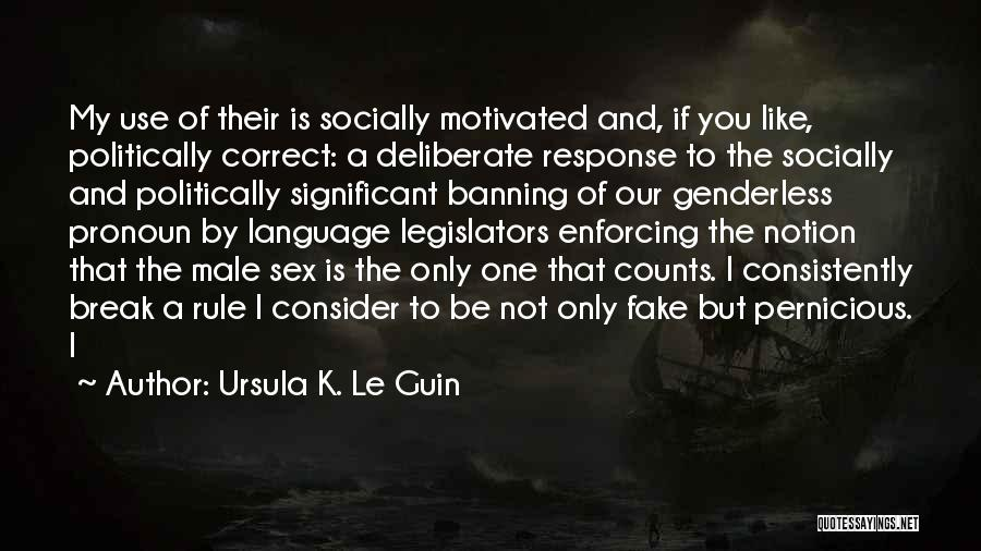 My Rule Quotes By Ursula K. Le Guin