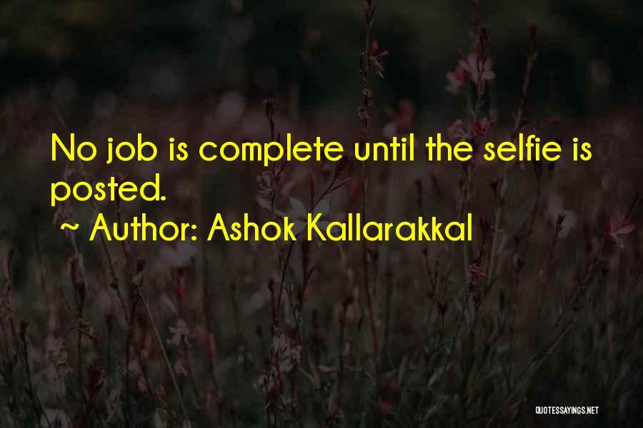 My Selfie Quotes By Ashok Kallarakkal
